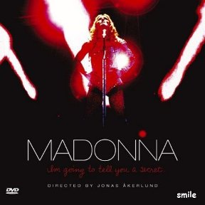 "Madonna ""I`m Going To Tell You A Secret"" 2006"