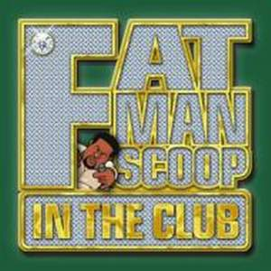 Fatman Scoop - In The Club (Retail 2006) - Hip Hop