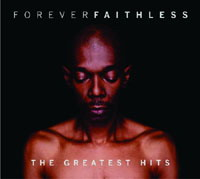 Faithless - Forever Faithless The Greatest Hits (2005)