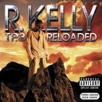 R. Kelly - TP.3 Reloaded (Jul 05, 2005)