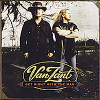 Van Zant - Get Right With The Man (2005)