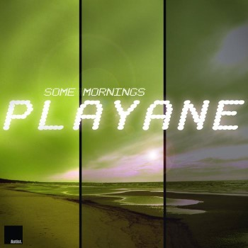 Playane - Some Mornings (2007)
