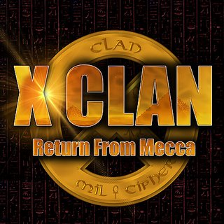 X-Clan - Return From Mecca (2007)