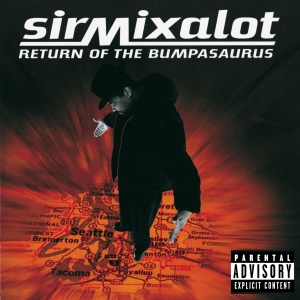SIR MIX-A-LOT   RETURN OF THE BUMPASAURUS (1996)
