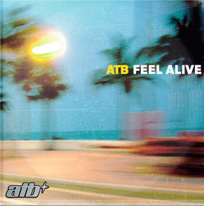 ATB - Feel Alive (2007)