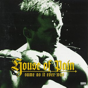 House Of Pain - Same As It Ever Was (1994)