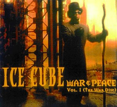 Ice Cube - War & Peace Vol.1 (the War CD) 1998