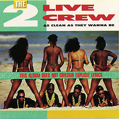 The 2 Live Crew - As Nasty As They Wanna Be (1989)