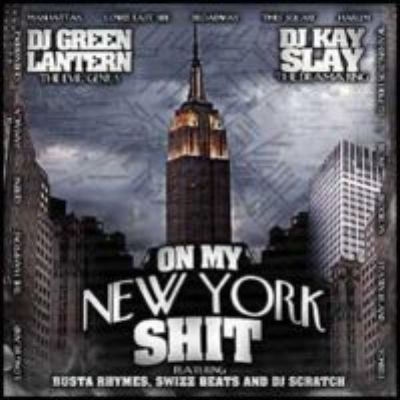 DJ Green Lantern & Kay Slay - On My New York Shit (2006)