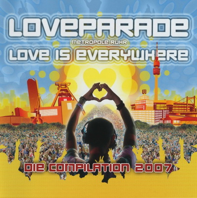 Loveparade - Love Is Everywhere Die Compilation 2007