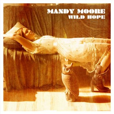Mandy Moore - Wild Hope (2007)