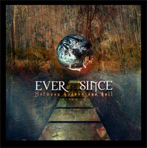 Ever Since - Between Heaven And Hell (2007) + Promo (2002)