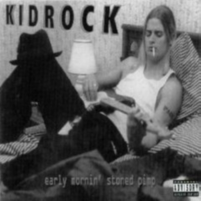 Kid Rock - Early Mornin Stoned Pimp