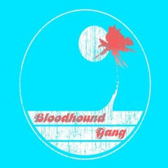 Bloodhound Gang - Screwing You On The Beach At Night (2007)
