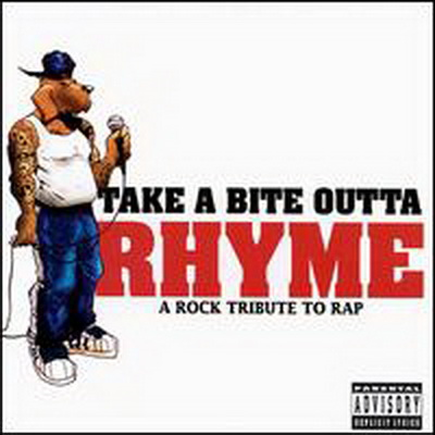 Take a Bite Outta Rhyme: A Rock Tribute to Rap ( 2000)