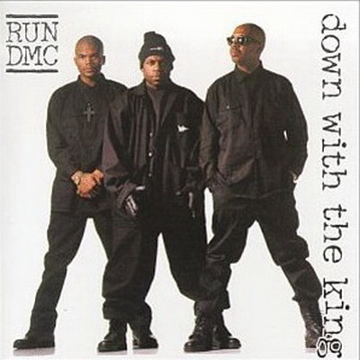 Run D M C - Down With The King