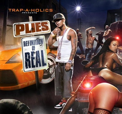 Trap-A-Holics Present Plies Definition Of Real (2008)