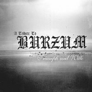 VA- Tribute to Burzum 'Triumph Und Wille' (2006)