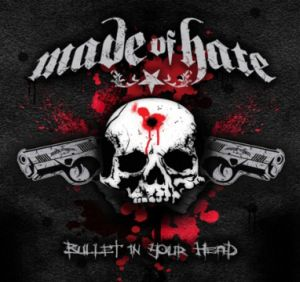 Made Of Hate - Bullet In Your Head (2008)