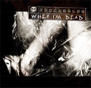 Dismantled - When I'm Dead (2007)