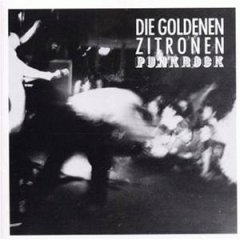 Die Goldenen Zitronen - Punkrock (1991)