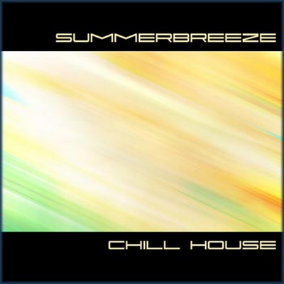 VA - Summerbreeze: Chill House (2007)
