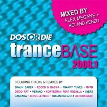 VA-Trance Base 2008.1 (Mixed by Alex Megane & Roland Kenzo)