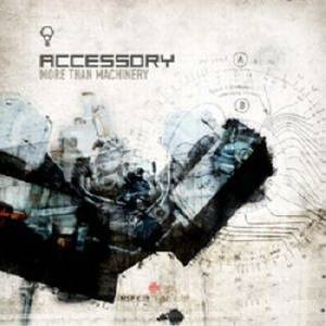 Accessory - More Than Machinery [CD1] (2008)