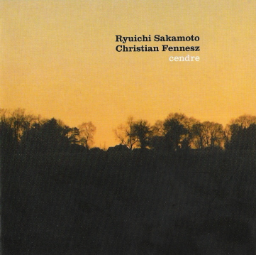 Ryuichi Sakamoto,Christian Fennesz - Cendre (2007)