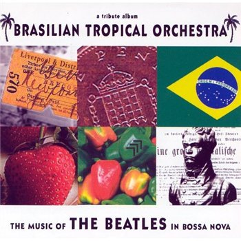 Brazilian Tropical Orchestra plays The Beatles in Bossa Nova (2006)