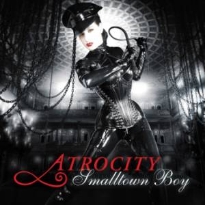 Atrocity - Smalltown Boy [CDS] (2008)
