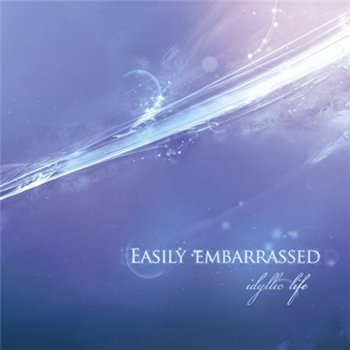 Easily Embarrassed - Idyllic Life (2008)