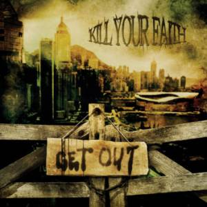 Kill Your Faith - Get Out (2007)