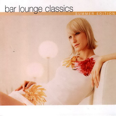 Bar Lounge Classics - Summer Edition [2CD] 2003