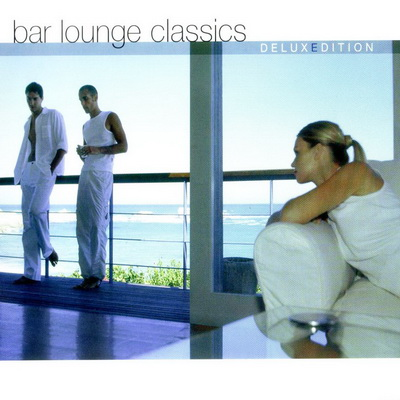 Bar Lounge Classics - Deluxe Edition [2CD] 2003