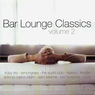 Bar Lounge Classics - Volume 2 [2CD] 2002