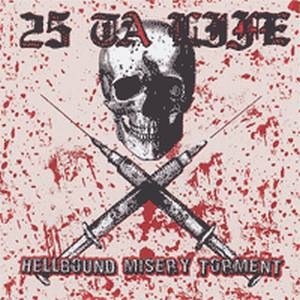 25 Ta Life - Hellbound Misery Torment (2005)