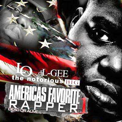 DJ L-GEE & Notorious B.I.G. - Americas Favorite Rapper (Dead Or Alive) [Mixtape] 2008