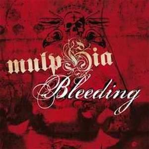 Mulphia - Bleeding (2007)