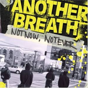 Another Breath - Not Now Not Ever (2004)