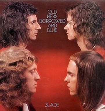 Slade -Old New Borrowed And Blue (1974)