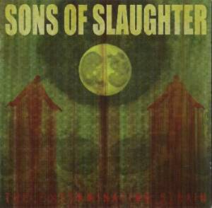 Sons Of Slaughter - The Extermination Strain (2006)