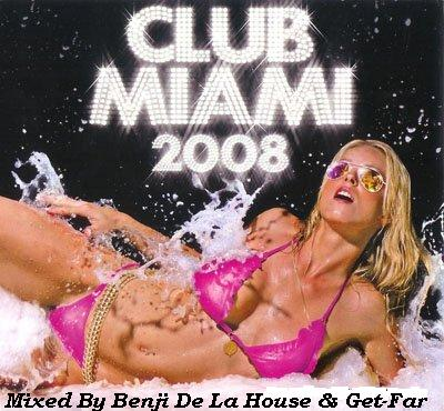 VA-Club Miami 2008 (Mixed By Benji De La House & Get-Far) 2CD 2008