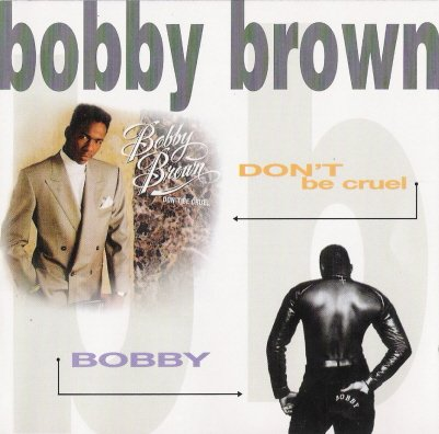 Bobby Brown - Don't be cruel / Bobby  (1996) (cd1)