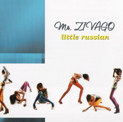 Mr.Zivago - Little Russian (2003)