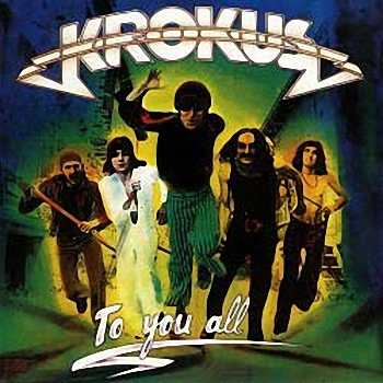 Krokus  - To You All  (1977)