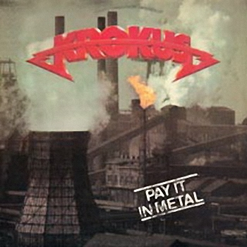 Krokus - Pay It In Metal  (1978)