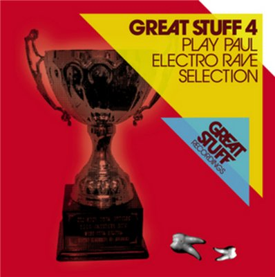 VA-Great Stuff 4 - Play Paul Electro Rave Selection (2008)