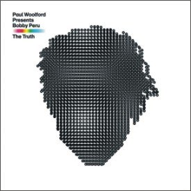 Paul Woolford Presents Bobby Peru - The Truth (2008)