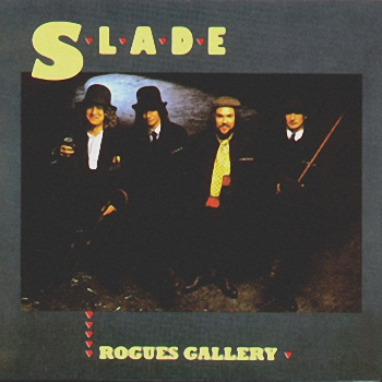 Slade - Rogues Gallery (1985)